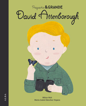 DAVID ATTENBOROUGH. PEQUEÑO & GRANDE