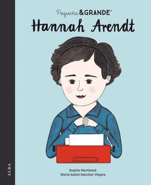 HANNAH ARENDT. PEQUEÑA & GRANDE