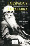 ESPADA Y LA PALABRA, LA. VIDA DE VALLE-INCLÁN