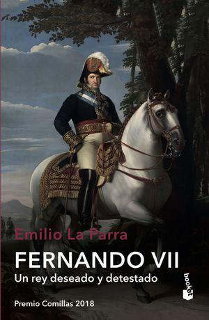 FERNANDO VII. UN REY DESEADO Y DETESTADO