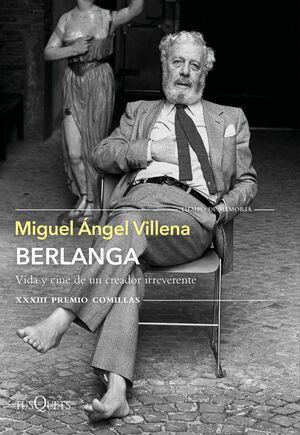 BERLANGA. VIDA Y CINE DE UN CREADOR IRREVERENTE - PREMIO COMILLAS XXXIII
