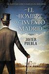 HOMBRE QUE INVENTÓ MADRID, EL