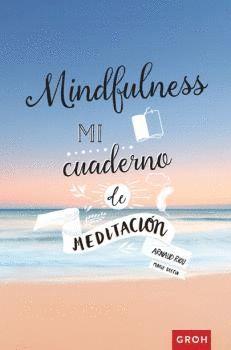 MINDFULNESS MI CUADERNO DE MEDITACIÓN