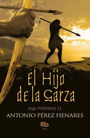 EL HIJO DE LA GARZA. SAGA PREHISTORICA II