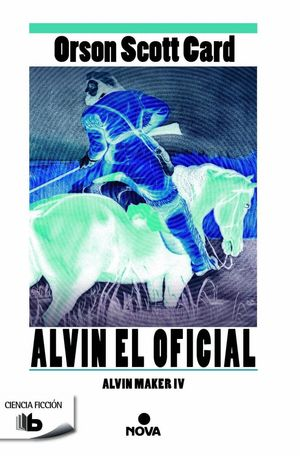 ALVIN MAKER IV. ALVIN EL OFICIAL