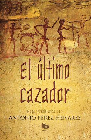 EL ÚLTIMO CAZADOR - SAGA PREHISTÓRICA III