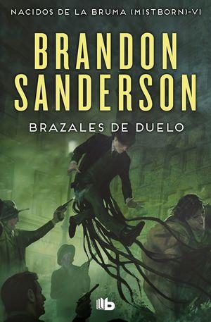BRAZALES DE DUELO (NACIDOS DE LA BRUMA MISTBORN 6)