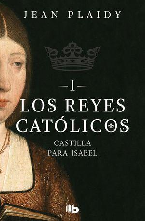 CASTILLA PARA ISABEL. LOS REYES CATÓLICOS 1