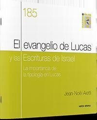 EL EVANGELIO DE LUCAS Y LAS ESCRITURAS DE ISRAEL
