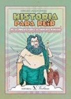 HISTORIA PARA REIR. DE LA PREHISTORIA AL IMPERIO ROMANO