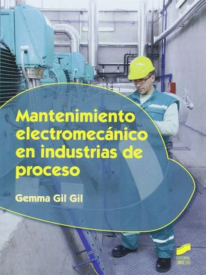 MANTENIMIENTO ELECTROMECANICO EN INDUSTRIAS DE PROCESO