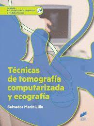TECNICAS DE TOMOGRAFIA COMPUTERIZADA Y ECOGRAFIA