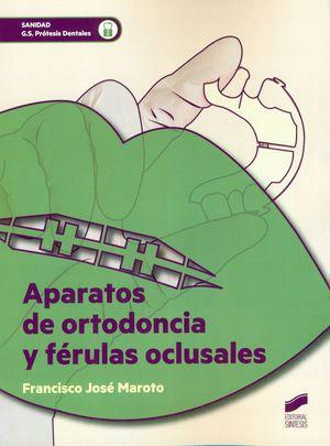 APARATOS DE ORTODONCIA Y FÉRULAS OCLUSALES