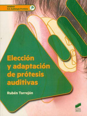 ELECCIÓN Y ADAPTACIÓN DE PRÓTESIS AUDITIVAS