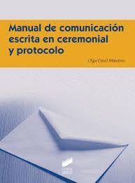 MANUAL DE COMUNICACION ESCRITA EN CEREMONIAL Y PROTOCOLO