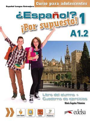 ESPAÑOL. POR SUPUESTO! 1 A1.2. LIBRO DEL ALUMNO + EJERCICIOS