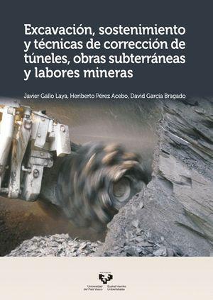 EXCAVACION, SOSTENIMIENTO Y TECNICAS DE CORRECCION DE TUNELES, OBRAS SUBTERRÁNEAS Y LABORES MINERAS