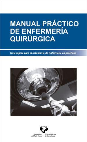 MANUAL PRACTICO DE ENFERMERIA QUIRURGICA.