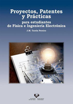 PROYECTOS, PATENTES Y PRACTICAS PARA ESTUDIANTES DE FISICA E INGENIERÍA ELECTRÓNICA