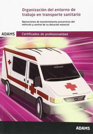 ORGANIZACIÓN DEL ENTORNO DE TRABAJO EN TRANSPORTE SANITARIO UF 0679 CERTIFICADO DE PROFESIONALIDAD DE ATENCIÓN SANITARIA