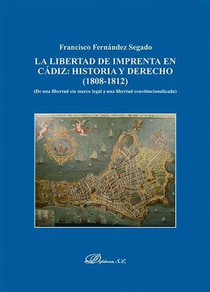 LA LIBERTAD DE IMPRENTA EN CADIZ: HISTORIA Y DERECHO (1808-1812)