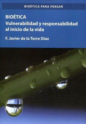 BIOETICA. VULNERABILIDAD Y RESPONSABILIDAD EN EL INICIO DE LA VIDA