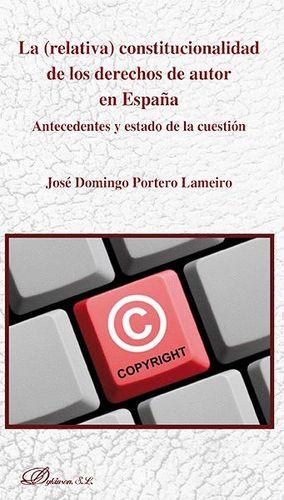 LA (RELATIVA) CONSTITUCIONALIDAD DE LOS DERECHOS DE AUTOR EN ESPAÑA
