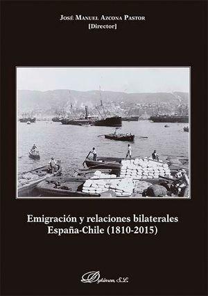EMIGRACION Y RELACIONES BILATERALES ESPAÑA CHILE (1810-2015)