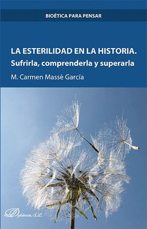 LA ESTERILIDAD EN LA HISTORIA. SUFRIRLA, COMPRENDERLA Y SUPERARLA