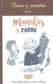 MANCHAS Y ROTOS. TRUCOS Y REMEDIOS