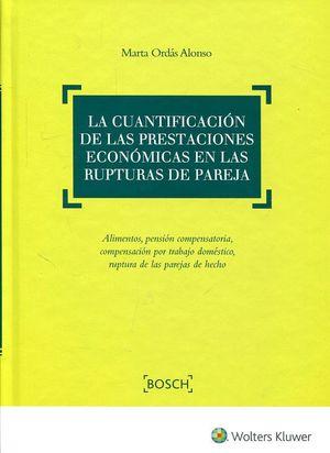 LA CUANTIFICACIÓN DE LAS PRESTACIONES ECONÓMICAS EN LAS RUPTURAS DE PAREJA