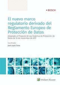 EL NUEVO MARCO REGULATORIO DERIVADO DEL REGLAMENTO EUROPEO DE PROTECCIÓN DE DATOS