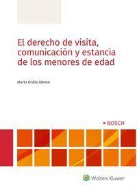 DERECHO DE VISITA, COMUNICACION Y ESTANCIA DE LOS MENORES DE EDAD
