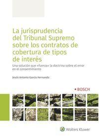 LA JURISPRUDENCIA DEL TRIBUNAL SUPREMO SOBRE LOS CONTRATOS DE COBERTURA DE TIPOS DE INTERÉS