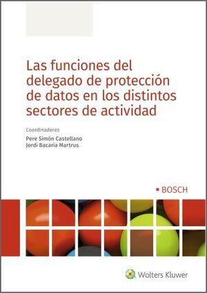 FUNCIONES DEL DELEGADO DE PROTECCIÓN DE DATOS EN LOS DISTINTOS SECTORES DE ACTIVIDAD