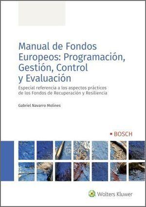 MANUAL DE FONDOS EUROPEOS: PROGRAMACION, GESTION, CONTROL Y EVALUACIÓN