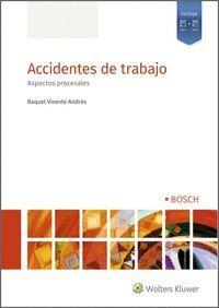 ACCIDENTES DE TRABAJO. ASPECTOS PROCESALES