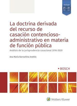 LA DOCTRINA DERIVADA DEL RECURSO DE CASACION CONTENCIOSO-ADMINISTRATIVO EN MATERIA DE FUNCIÓN PÚBLICA