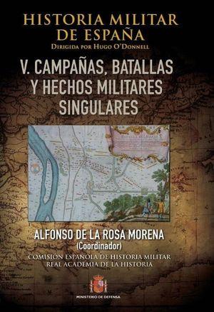 HISTORIA MILITAR DE ESPAÑA. TOMO V. BATALLAS, CAMPAÑAS Y HECHOS MILITARES