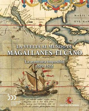 LA VUELTA AL MUNDO DE MAGALLANES-ELCANO: LA AVENTURA IMPOSIBLE 1519-1522