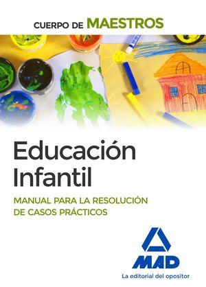 CUERPO DE MAESTROS EDUCACIÓN INFANTIL. MANUAL PARA LA RESOLUCIÓN DE CASOS PRÁCTIOS