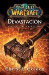 DEVASTACION. PRELUDIO AL CATACLISMO - WORLD OF WARCRAFT