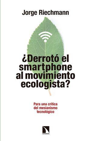 DERROTÓ EL SMARTPHONE AL MOVIMIENTO ECOLOGISTA?