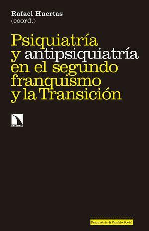 PSIQUIATRÍA Y ANTIPSIQUIATRÍA EN EL SEGUNDO FRANQUISMO Y LA TRANSICIÓN
