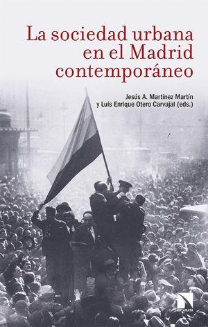 LA SOCIEDAD URBANA EN EL MADRID CONTEMPORÁNEO