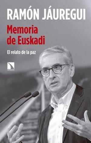 MEMORIA DE EUSKADI. EL RELATO DE LA PAZ