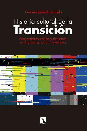 HISTORIA CULTURAL DE LA TRANSICIÓN