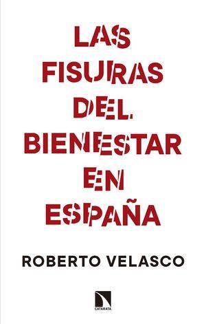 LAS FISURAS DEL BIENESTAR EN ESPAÑA