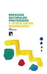 ESPACIOS NATURALES PROTEGIDOS Y OTROS ENTES IMAGINARIOS