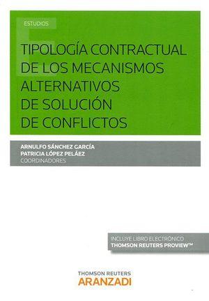 TIPOLOGIA CONTRACTUAL DE LOS MECANISMOS ALTERNATIVOS DE SOLUCION DE CONFLICTOS